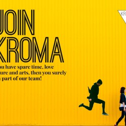 Be part of KROMA team!